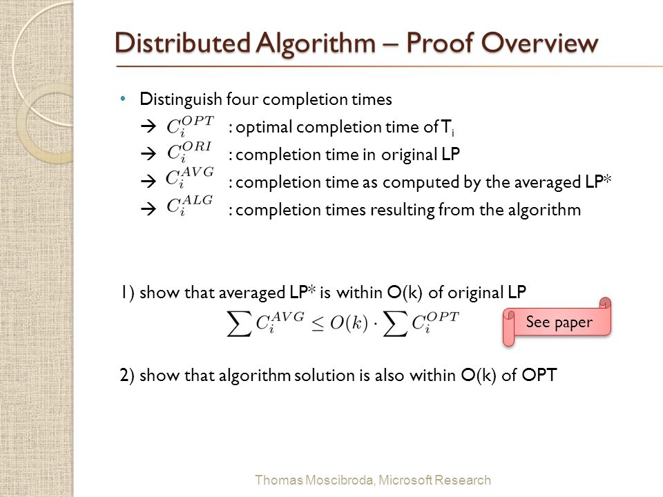 $ Thomas Moscibroda, Microsoft Research Distributed Algorithm – Proof Overview Distinguish four completion times  : optimal completion time of T i 
