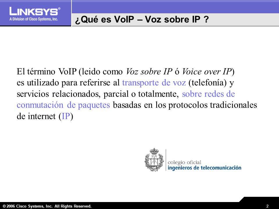 © 2006 Cisco Systems, Inc.All Rights Reserved.2 ¿Qué es VoIP – Voz sobre IP .