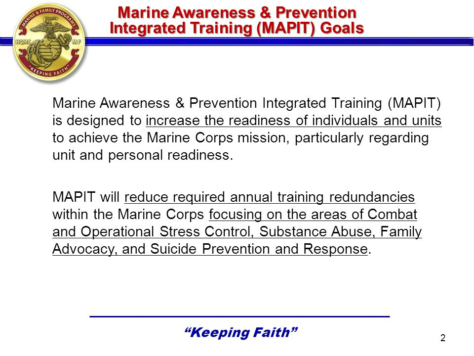 Existing Behavioral Health Program Universal Training Existing Behavioral Health Program Universal Training Behavioral Health Branch Substance AbuseSuicide PreventionCOSCFAP Basic and Prime For Life (Req 1 Hour) Abuse, Prevention, Treatment, Awareness Training through local SACC Never Leave A Marine Behind Training (Req 1.5 to 3.5 Hours) E1-E3 NCO SNCO Officer OSCAR Positive Parenting and Coping with Work and Family Stress 3 Deployed Cycle Training COSC Principles (Req 1 Hour)