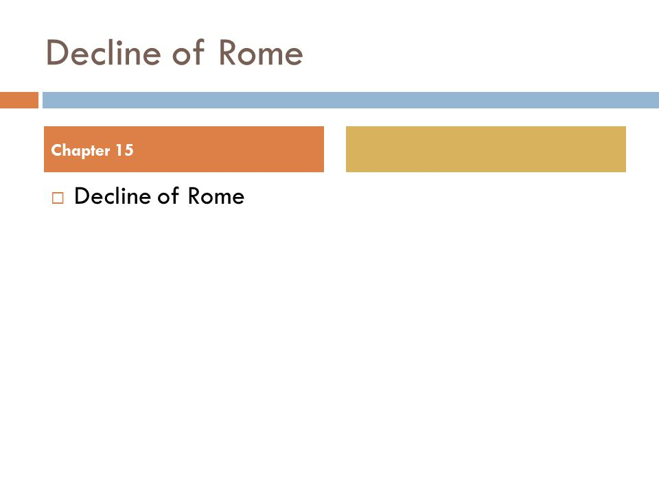 Decline of Rome  Decline of Rome Chapter 15
