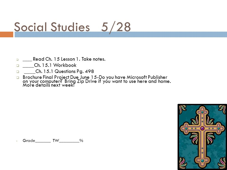 Social Studies 5/28  ____ Read Ch. 15 Lesson 1. Take notes.