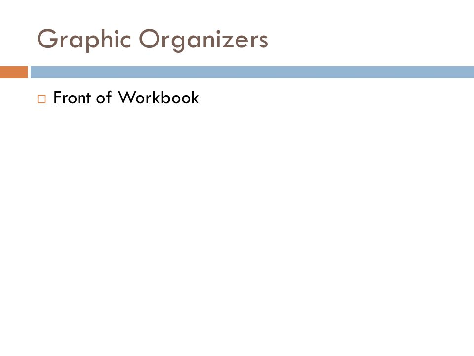Graphic Organizers  Front of Workbook
