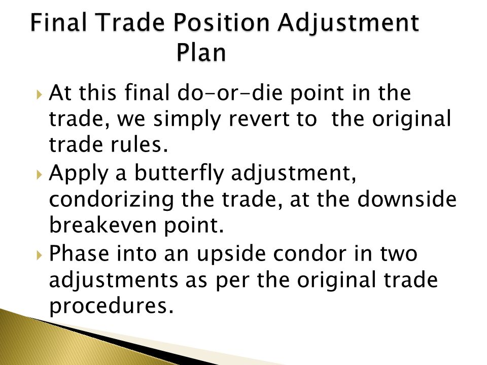  At this final do-or-die point in the trade, we simply revert to the original trade rules.
