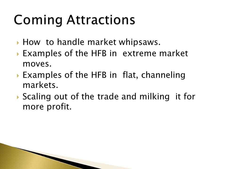  How to handle market whipsaws. Examples of the HFB in extreme market moves.