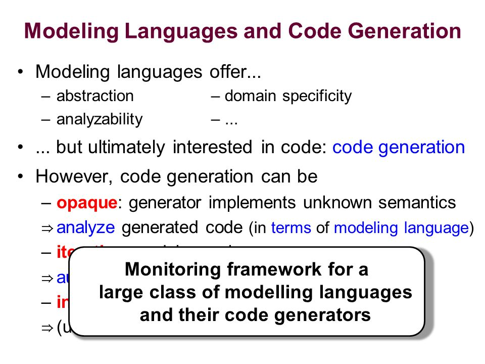 Modeling Languages and Code Generation Modeling languages offer...