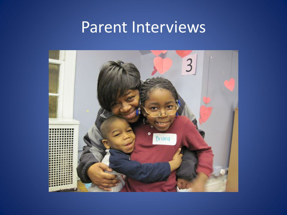 Parent Interviews