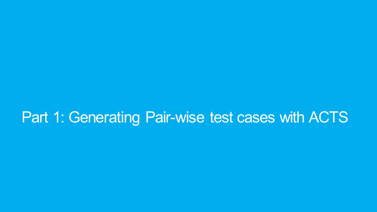 Part 1: Generating Pair-wise test cases with ACTS