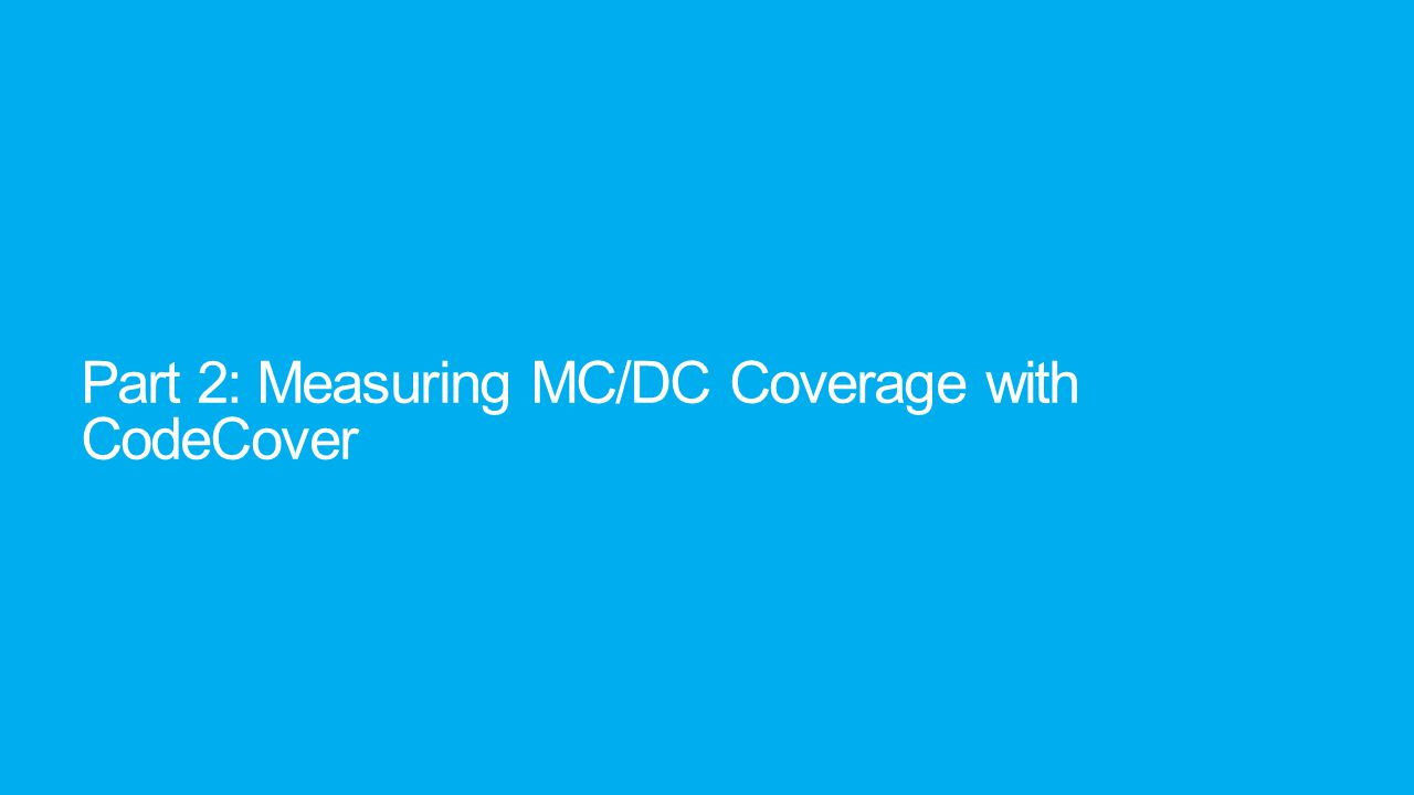 Part 2: Measuring MC/DC Coverage with CodeCover