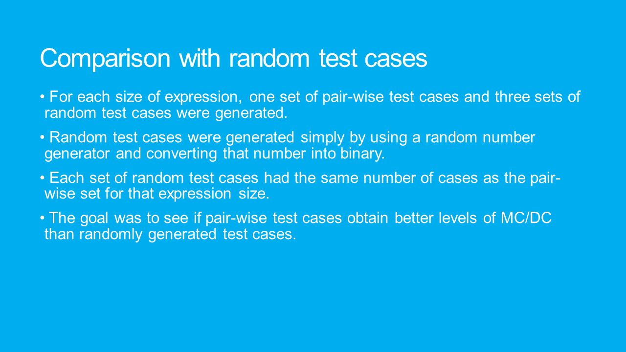 Comparison with random test cases For each size of expression, one set of pair-wise test cases and three sets of random test cases were generated. Ran