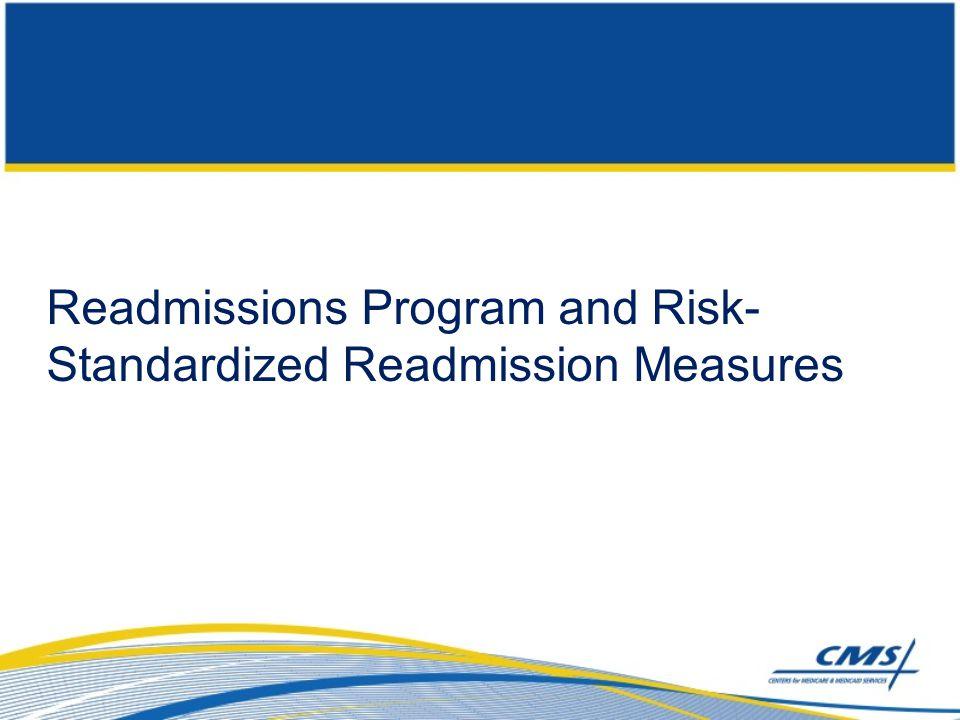 Readmissions Program and Risk- Standardized Readmission Measures