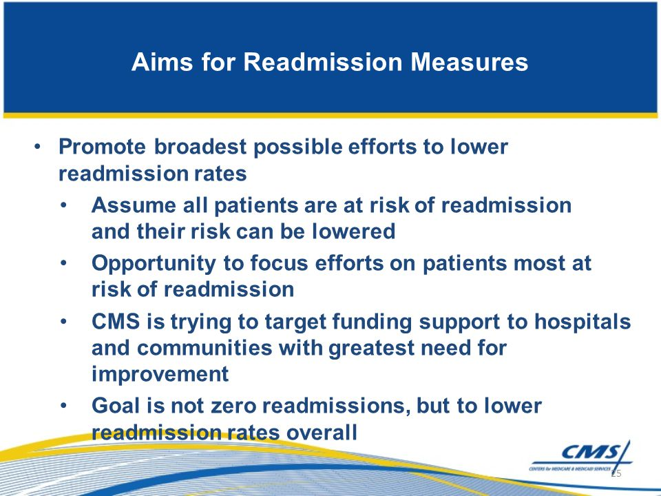 Promote broadest possible efforts to lower readmission rates Assume all patients are at risk of readmission and their risk can be lowered Opportunity