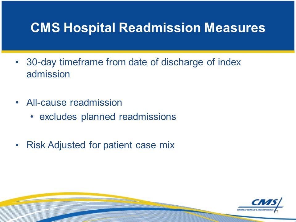 30-day timeframe from date of discharge of index admission All-cause readmission excludes planned readmissions Risk Adjusted for patient case mix 27 C