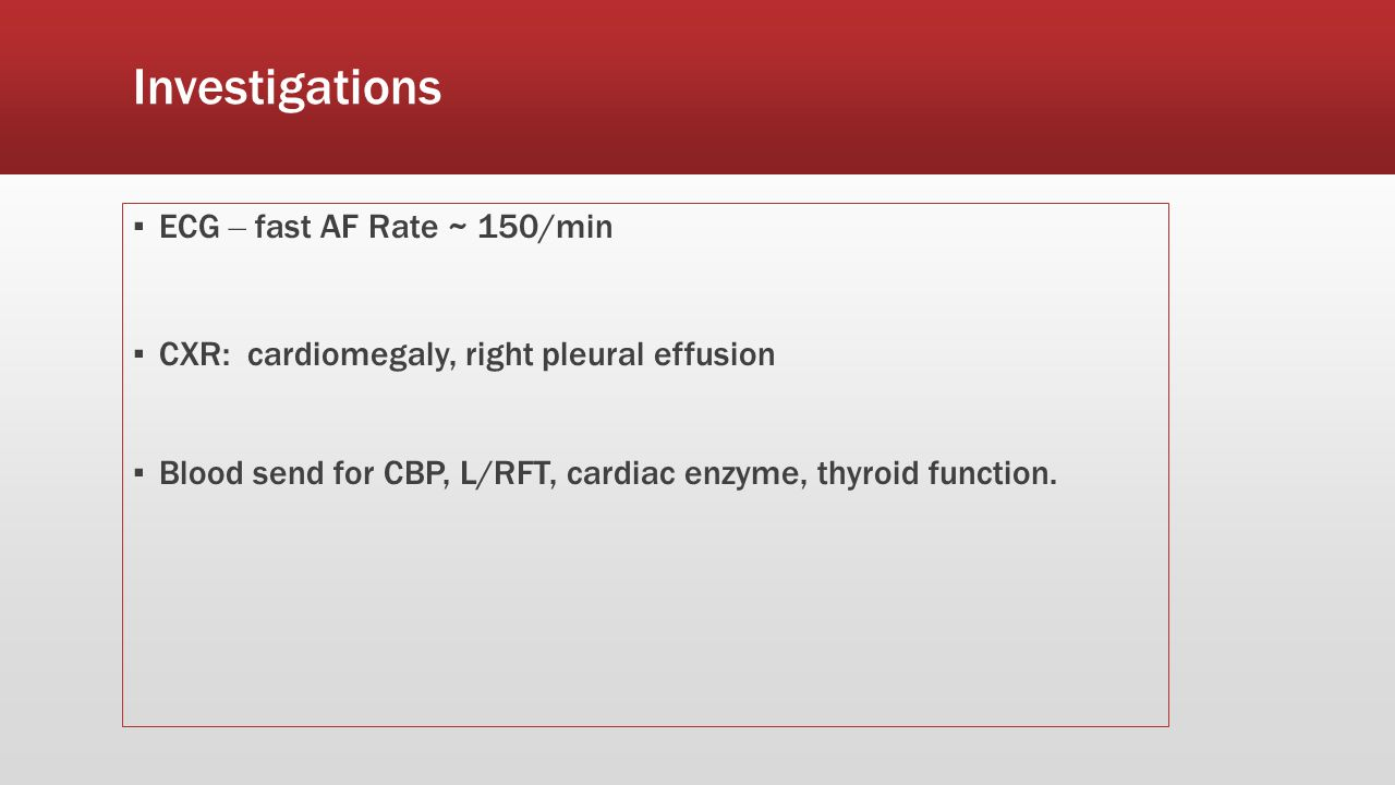 Summary of Clinical Findings ▪ Low back pain ▪ Fast AF ▪ Neck mass ▪ Borderline blood pressure reading ▪ Cardiomegaly/pleural effusion