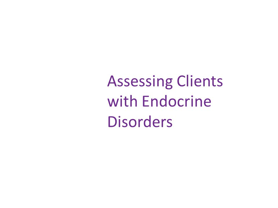 Assessing Clients with Endocrine Disorders