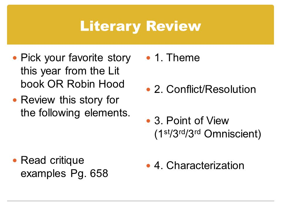 Literary Review Pick your favorite story this year from the Lit book OR Robin Hood Review this story for the following elements. Read critique example