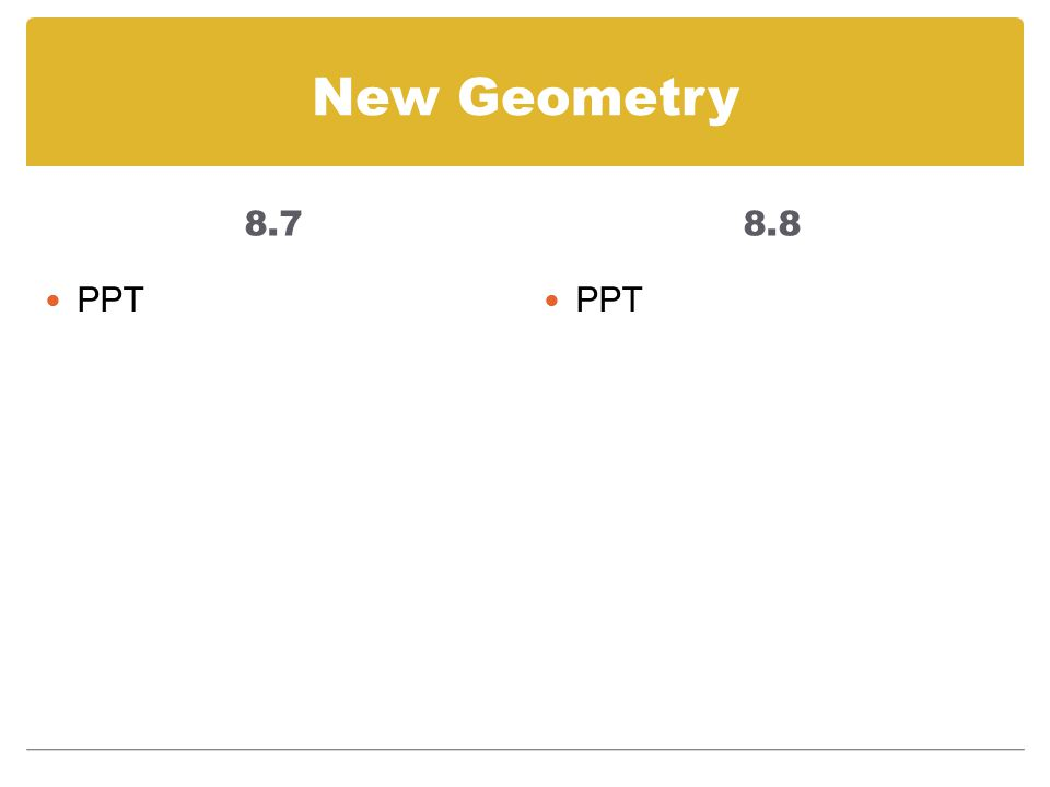 New Geometry 8.7 PPT 8.8 PPT
