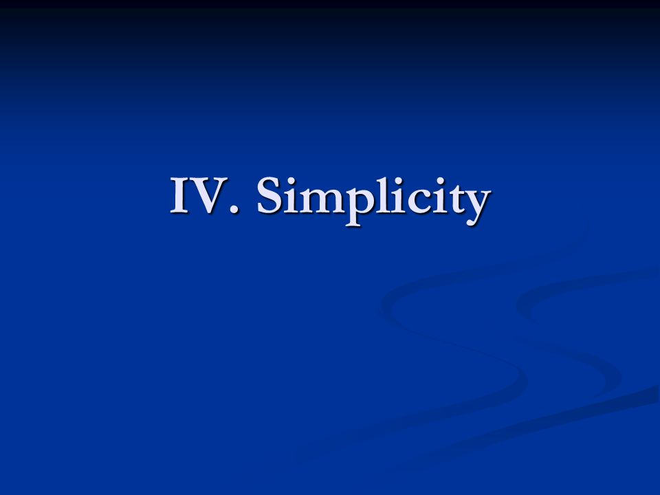 IV. Simplicity