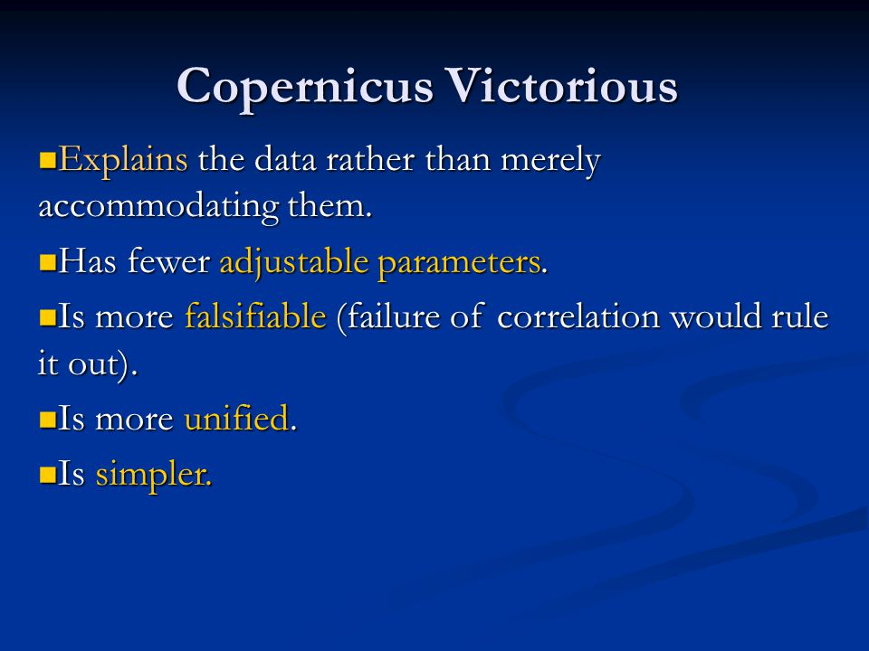 Copernicus Victorious Explains the data rather than merely accommodating them.