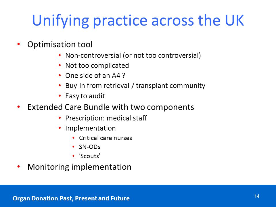 Unifying practice across the UK Optimisation tool Non-controversial (or not too controversial) Not too complicated One side of an A4 ? Buy-in from ret