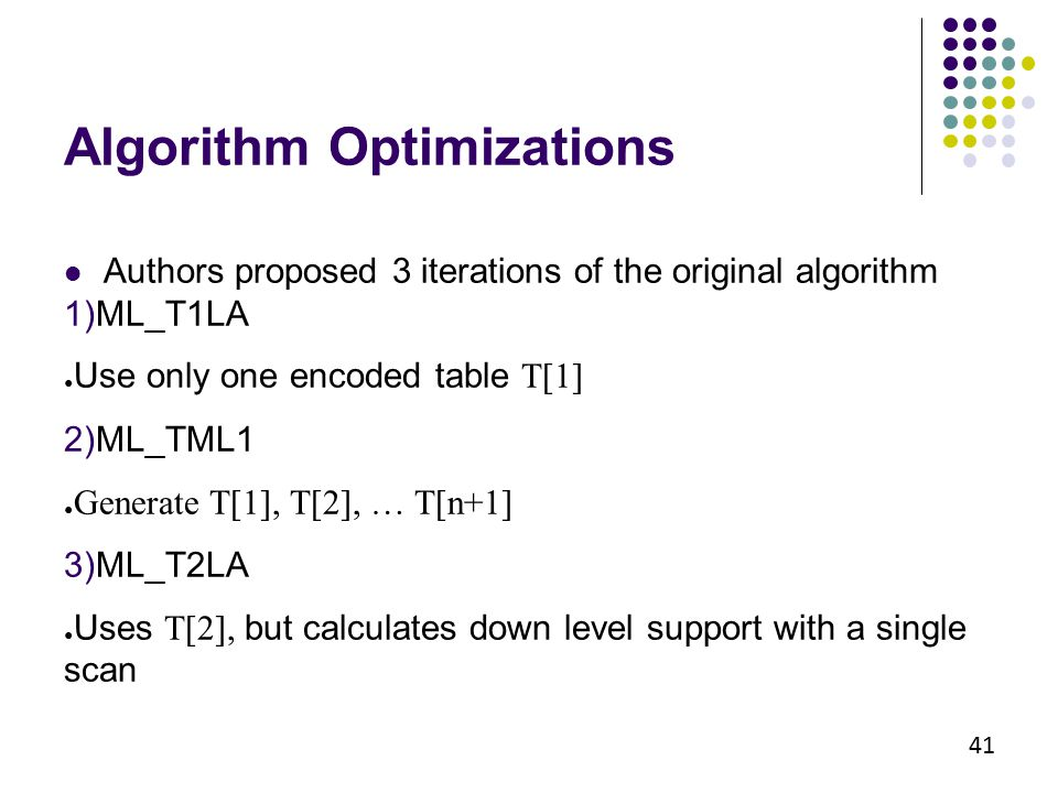 41 Authors proposed 3 iterations of the original algorithm 1)ML_T1LA ● Use only one encoded table T[1] 2)ML_TML1 ● Generate T[1], T[2], … T[n+1] 3)ML_