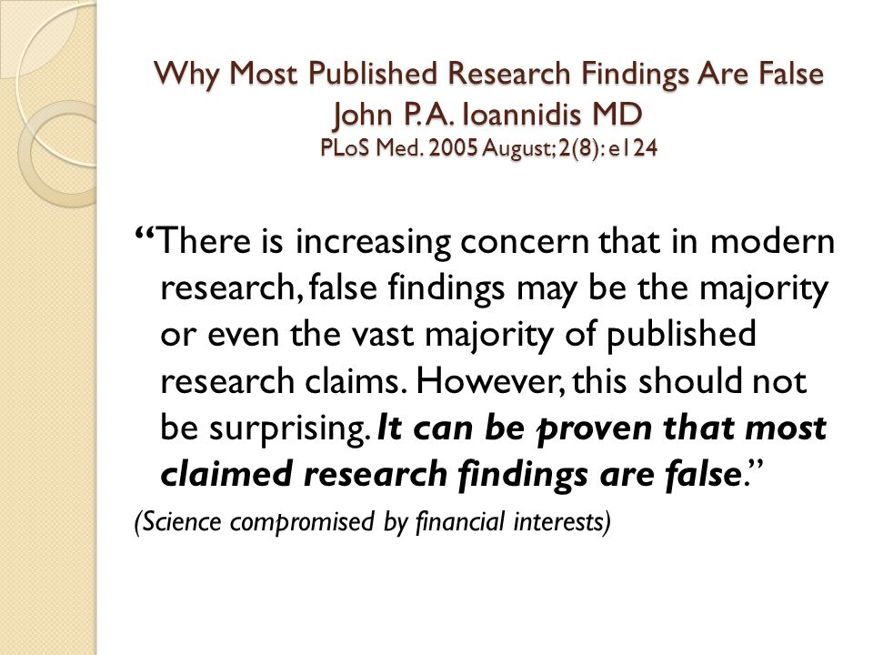 Why Most Published Research Findings Are False John P.