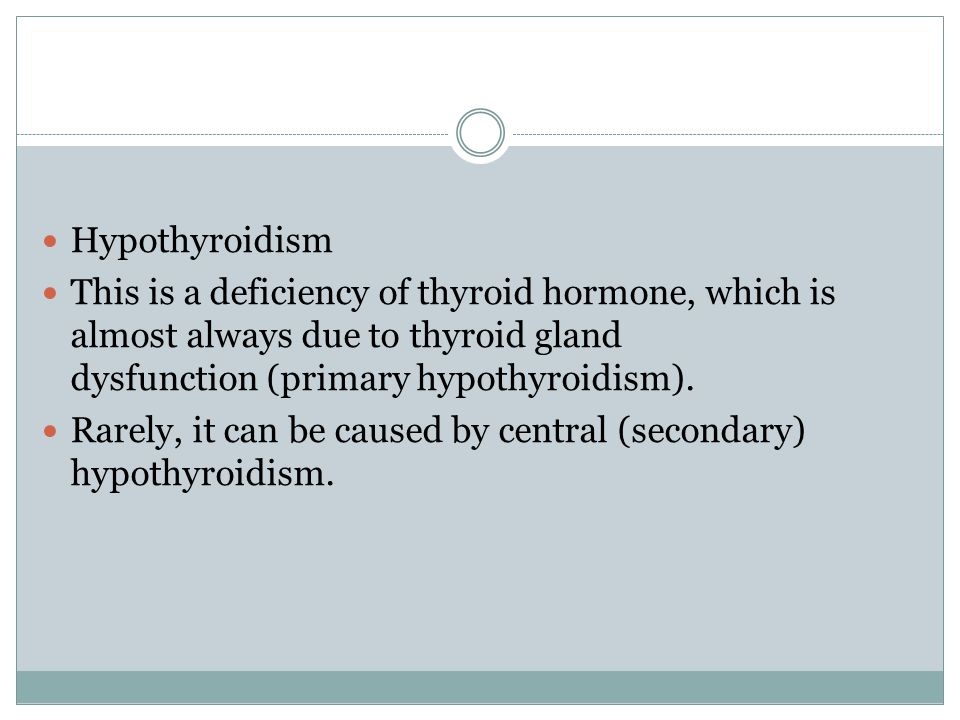 Hypothyroidism This is a deficiency of thyroid hormone, which is almost always due to thyroid gland dysfunction ​ (primary hypothyroidism).
