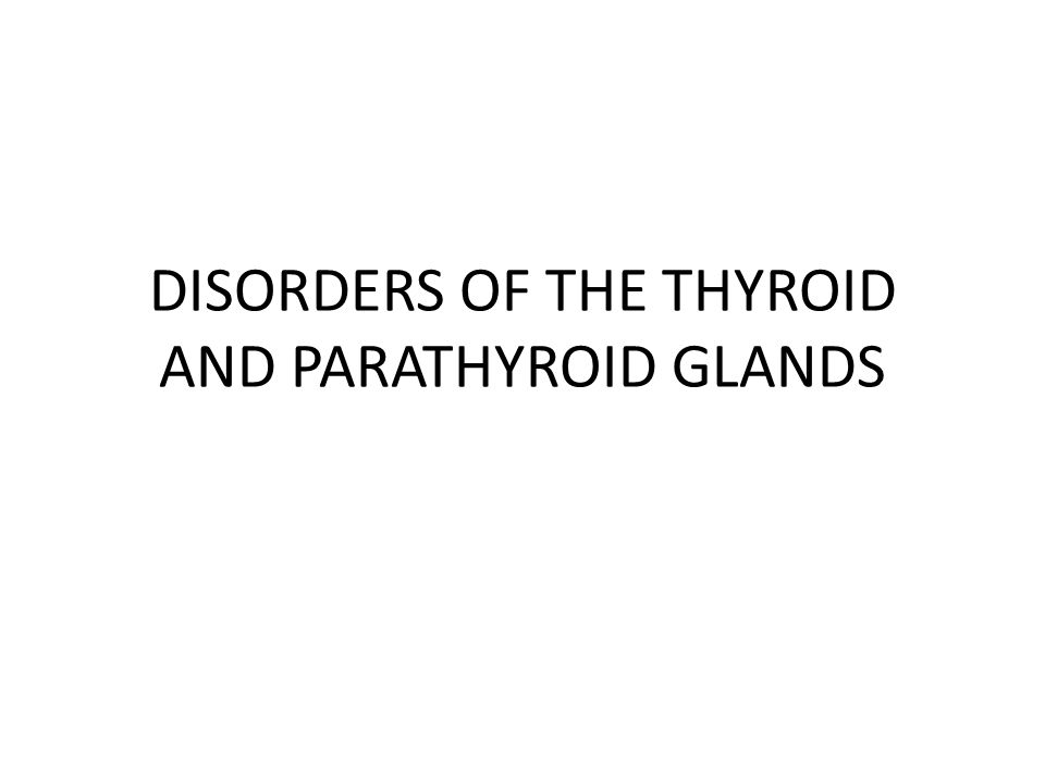 HYPOPARATHYROIDISM Etiology/pathophysiology – Decreased parathyroid hormone  Decreased serum calcium levels – Most common causes: Inadvertent removal or destruction of one or more parathyroid glands during thyroidectomy Also, can be autoimmune or familial in origin http://www.youtube.com/watch?v=E9QvAdxeap0 http://www.youtube.com/watch?v=E9QvAdxeap0 (2 min 42 sec)