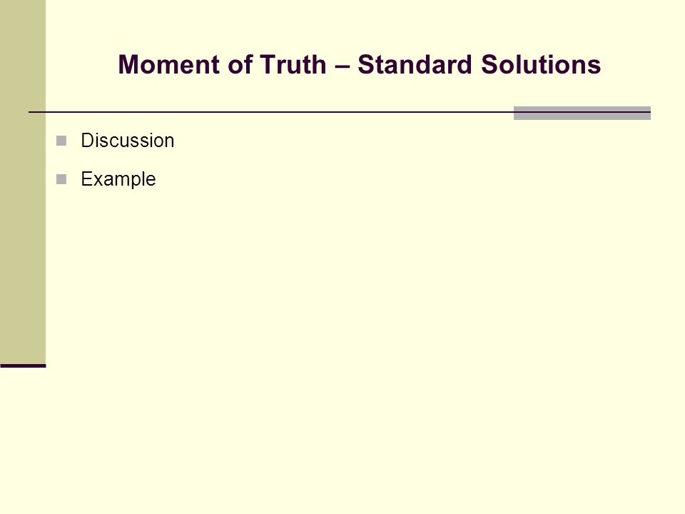 Moment of Truth – Standard Solutions Discussion Example