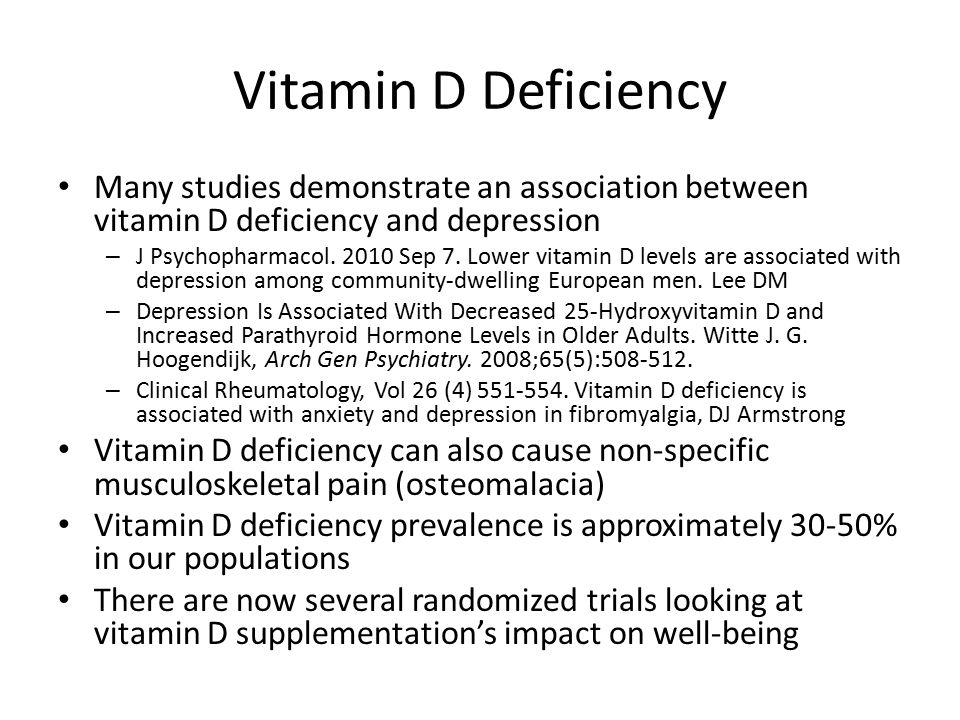 Vitamin D Deficiency Many studies demonstrate an association between vitamin D deficiency and depression – J Psychopharmacol. 2010 Sep 7. Lower vitami
