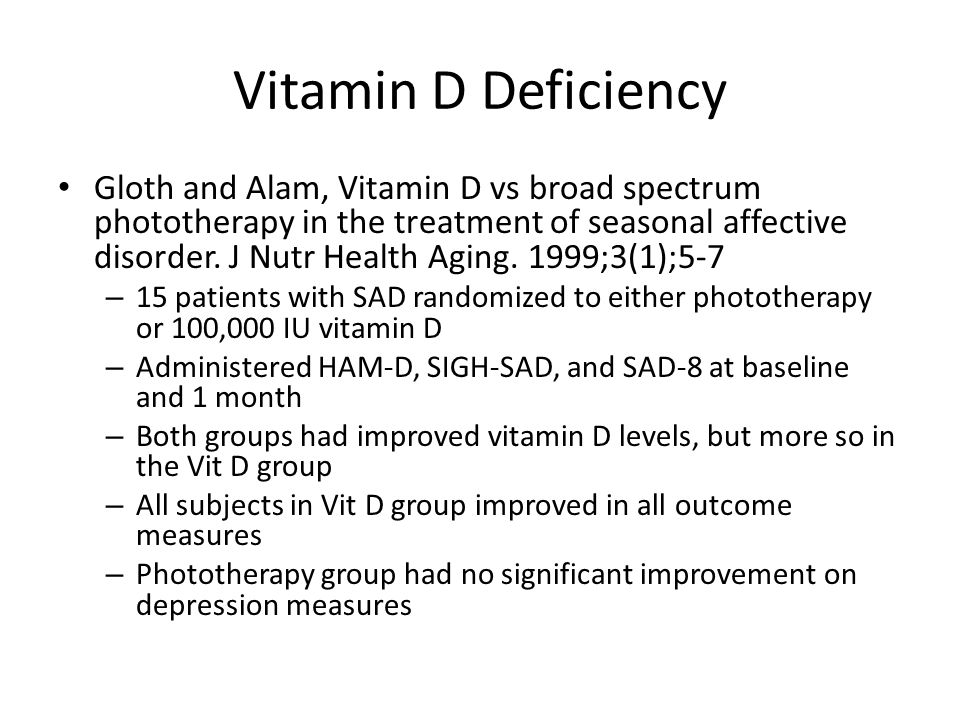 Vitamin D Deficiency Gloth and Alam, Vitamin D vs broad spectrum phototherapy in the treatment of seasonal affective disorder.