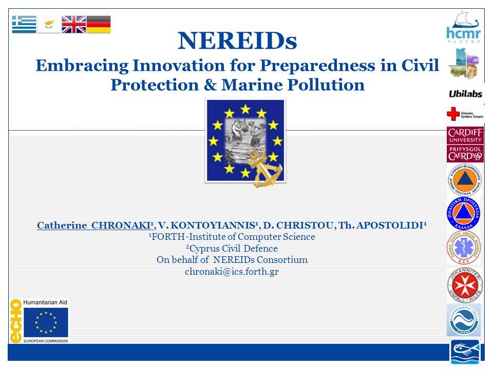 Catherine CHRONAKI 1, V. KONTOYIANNIS 1, D. CHRISTOU, Th. APOSTOLIDI 1 1 FORTH-Institute of Computer Science 2 Cyprus Civil Defence On behalf of NEREI