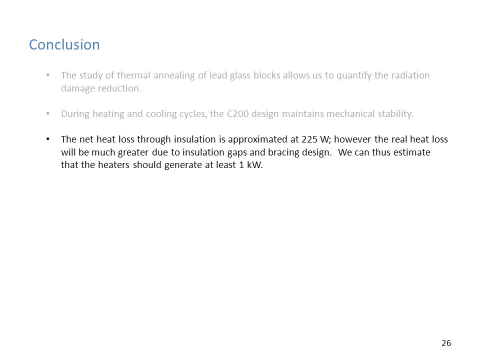 Conclusion 26 The study of thermal annealing of lead glass blocks allows us to quantify the radiation damage reduction. During heating and cooling cyc