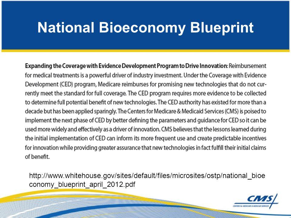 National Bioeconomy Blueprint http://www.whitehouse.gov/sites/default/files/microsites/ostp/national_bioe conomy_blueprint_april_2012.pdf