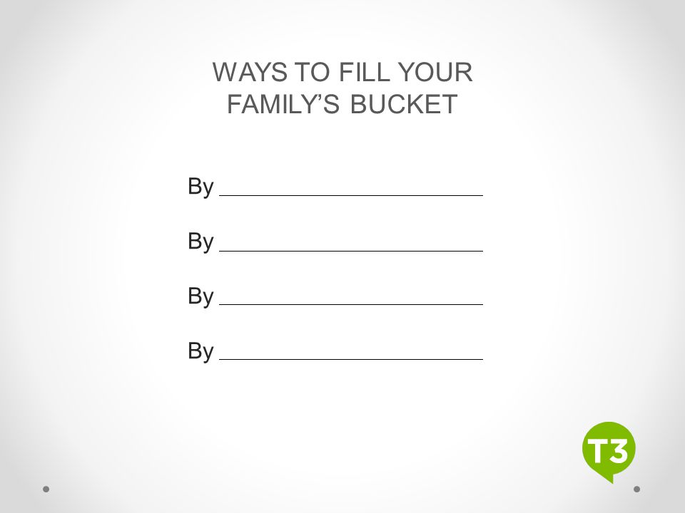 WAYS TO FILL YOUR FAMILY'S BUCKET By