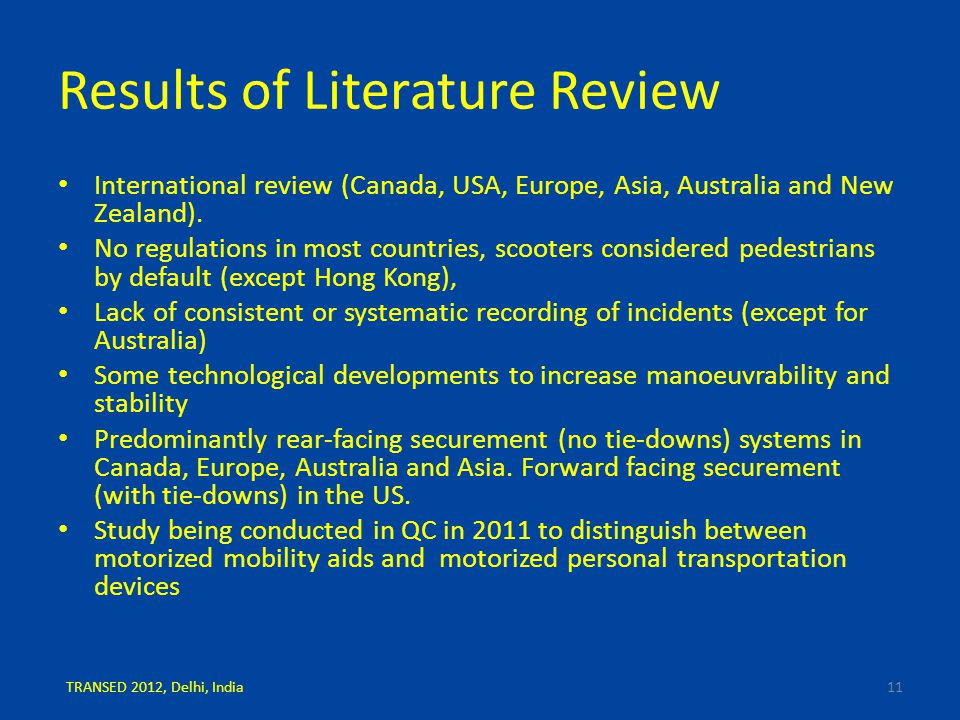 Results of Literature Review International review (Canada, USA, Europe, Asia, Australia and New Zealand). No regulations in most countries, scooters c