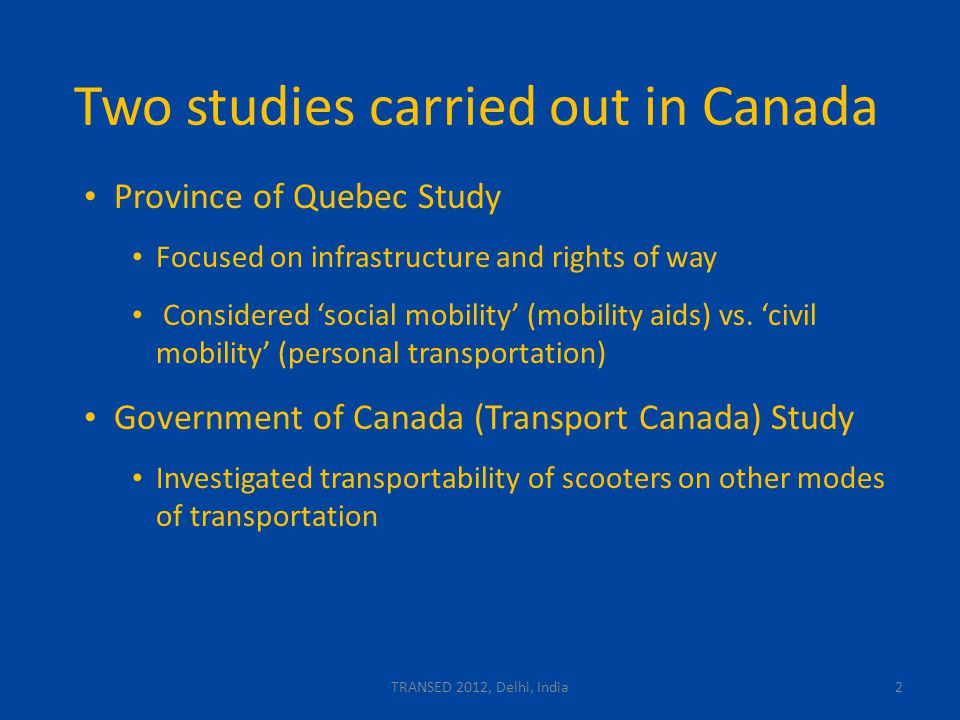 2 Two studies carried out in Canada Province of Quebec Study Focused on infrastructure and rights of way Considered 'social mobility' (mobility aids) vs.