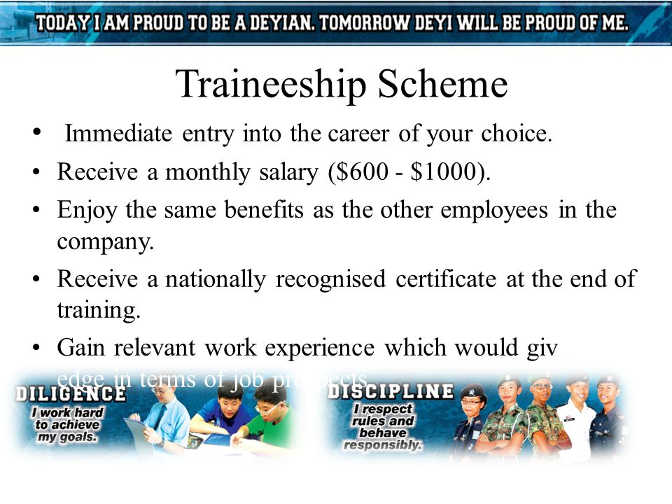 Traineeship Scheme Immediate entry into the career of your choice.