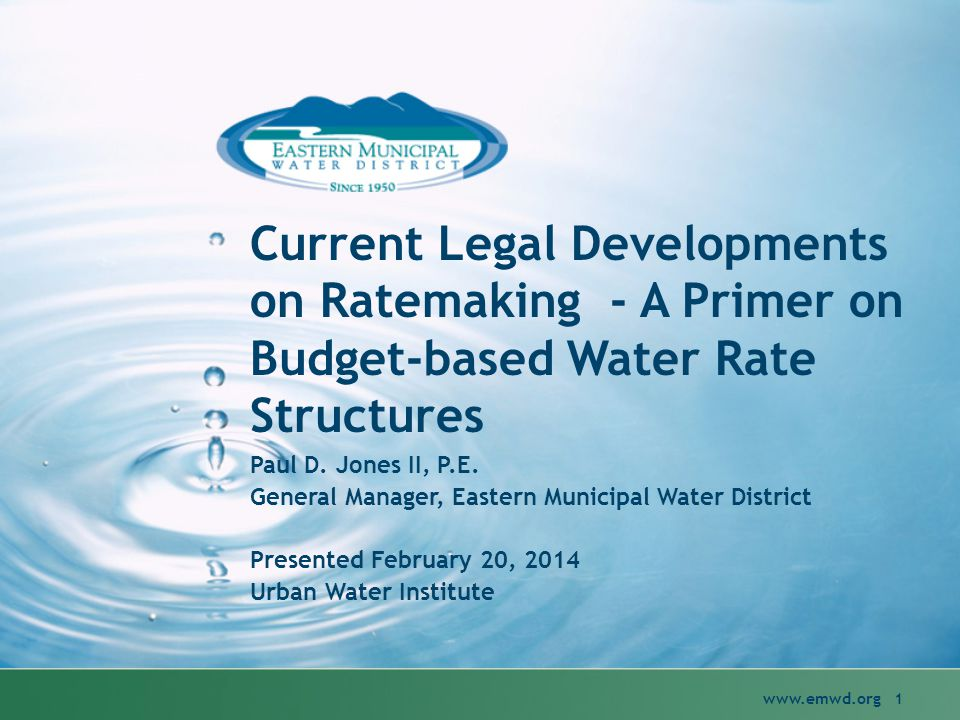 Current Legal Developments on Ratemaking - A Primer on Budget-based Water Rate Structures www.emwd.org 1 Paul D.