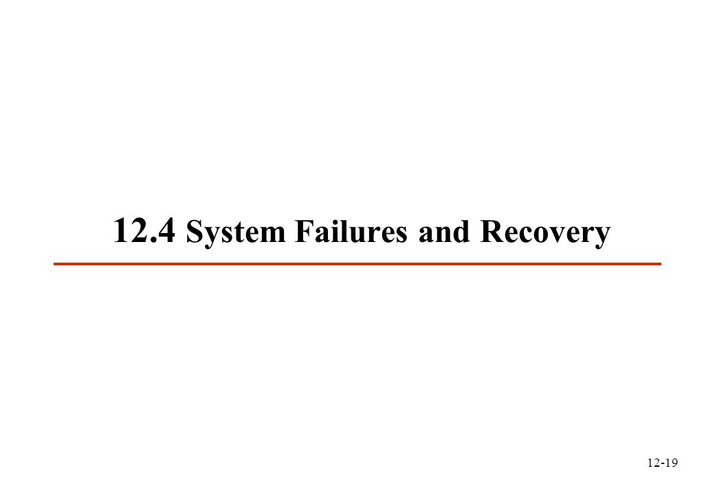 12-19 12.4 System Failures and Recovery