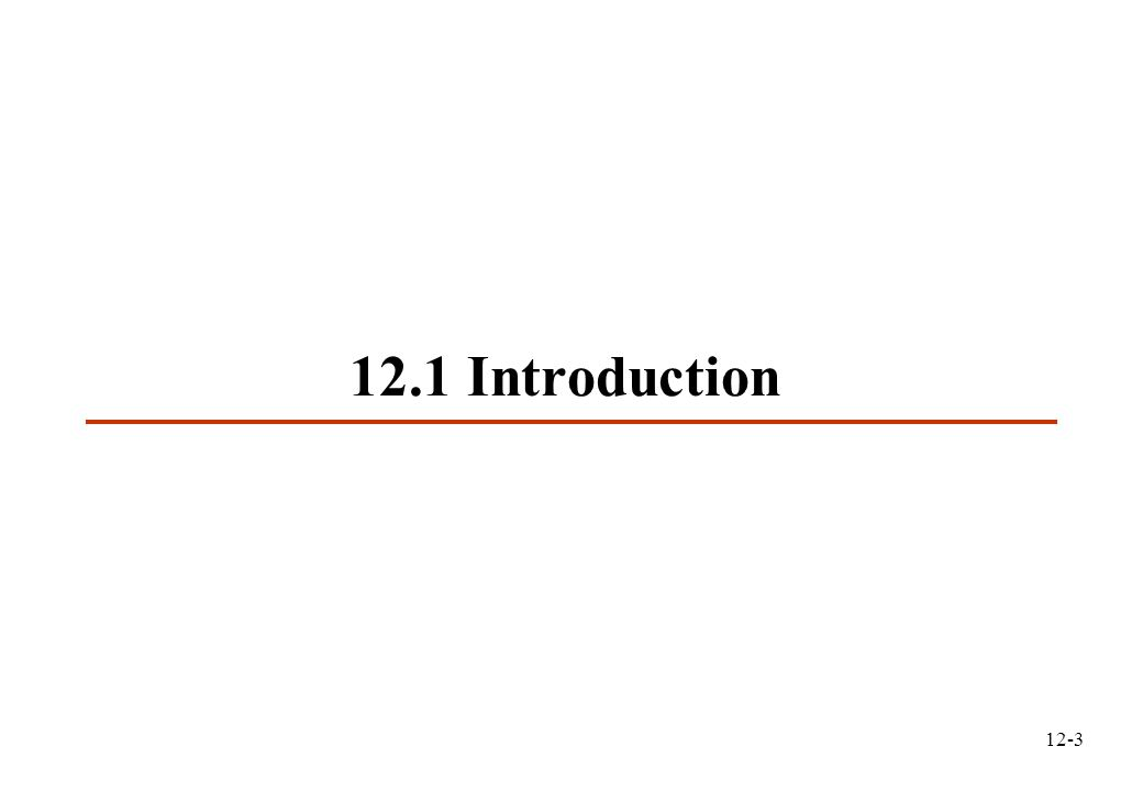 12-3 12.1 Introduction