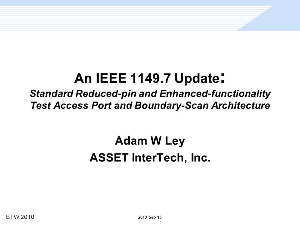 BTW 2010 IEEE 1149.7 Key Objectives