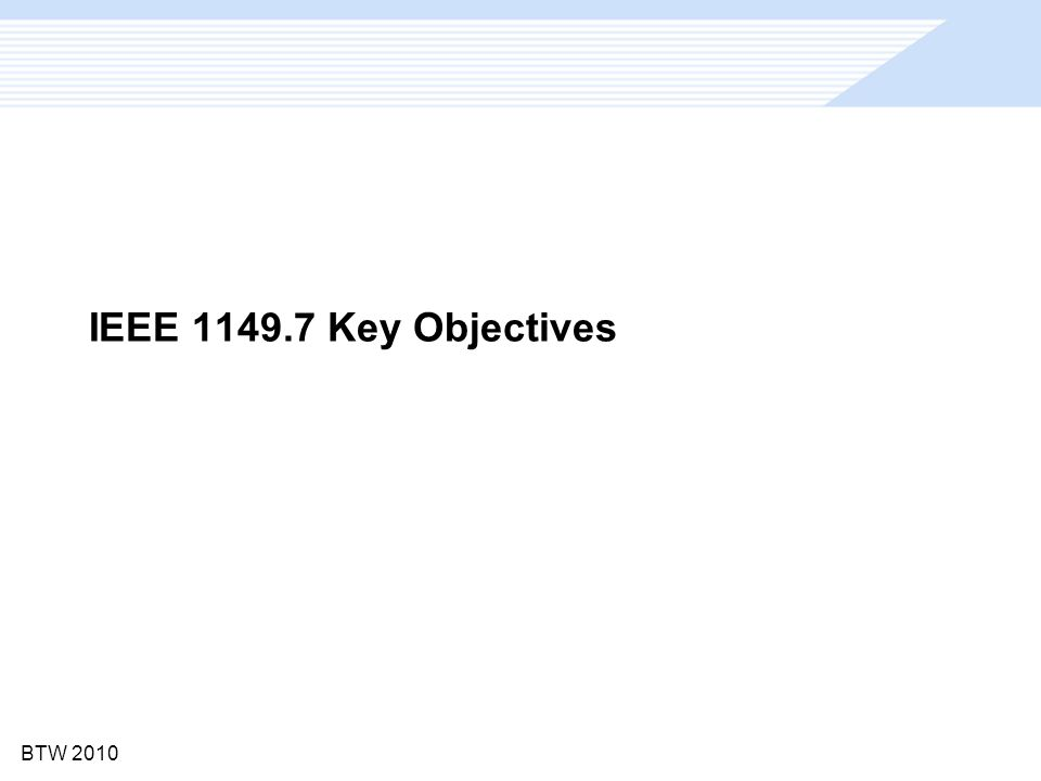 BTW 2010 IEEE 1149.7 Key Objectives