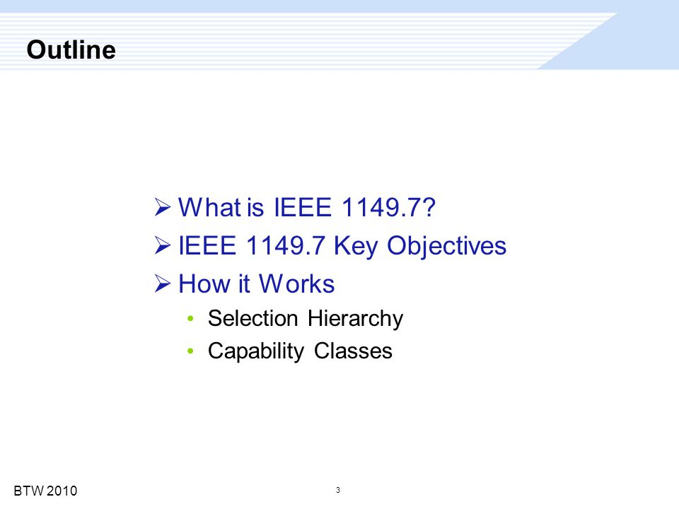 BTW 2010 4 Outline  What is IEEE 1149.7.