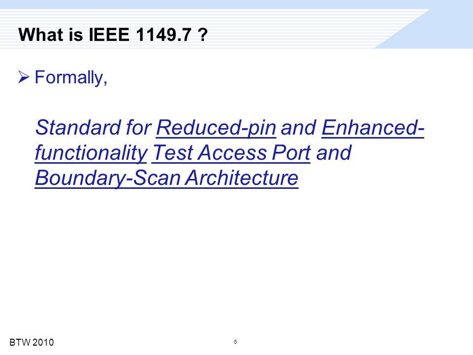 BTW 2010 47 Test-Logic- Reset 1 0 Run-Test-Idle 0 1 Select-DR- Scan Capture-DR Exit1-DR Exit2-DR Update-DR Shift-DR 0 Pause-DR 0 1 1 0 1 0 0 0 1 1 1 10 Select-IR- Scan Capture-IR Exit1-IR Exit2-IR Update-IR Shift-IR 0 Pause-IR 0 1 1 0 1 0 0 0 1 1 1 10 TAP FSM trajectory for series topology scans
