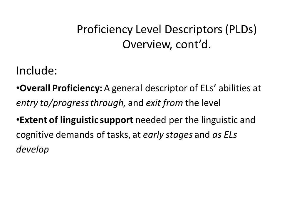 Proficiency Level Descriptors (PLDs) Overview, cont'd.