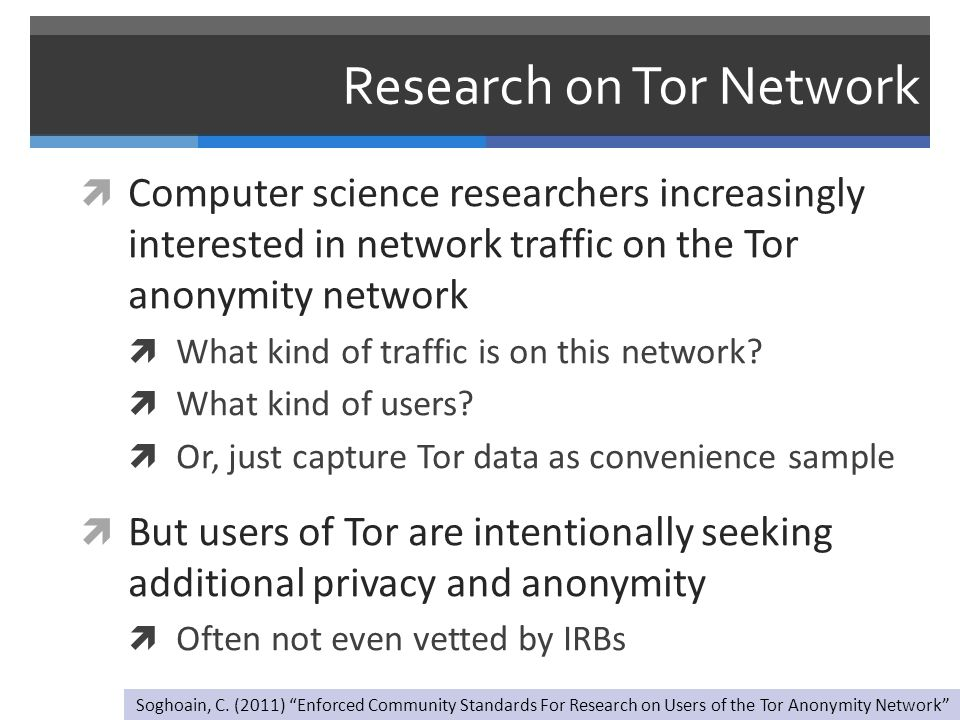 Research on Tor Network  Computer science researchers increasingly interested in network traffic on the Tor anonymity network  What kind of traffic is on this network.