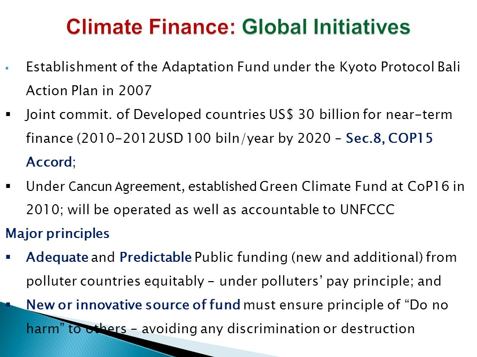  Establishment of the Adaptation Fund under the Kyoto Protocol Bali Action Plan in 2007  Joint commit.