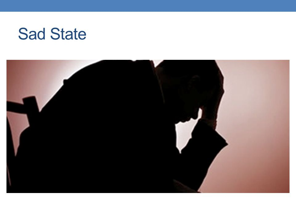 Sad State – Differential Diagnosis Rule out organic (DIME VETS) Adjustment disorder with depressed mood Unipolar depression Bereavement Bipolar disorder, depressed phase Postpartum blues/depression Dysthymic disorder Seasonal affective disorder Premenstrual dysphoric disorder