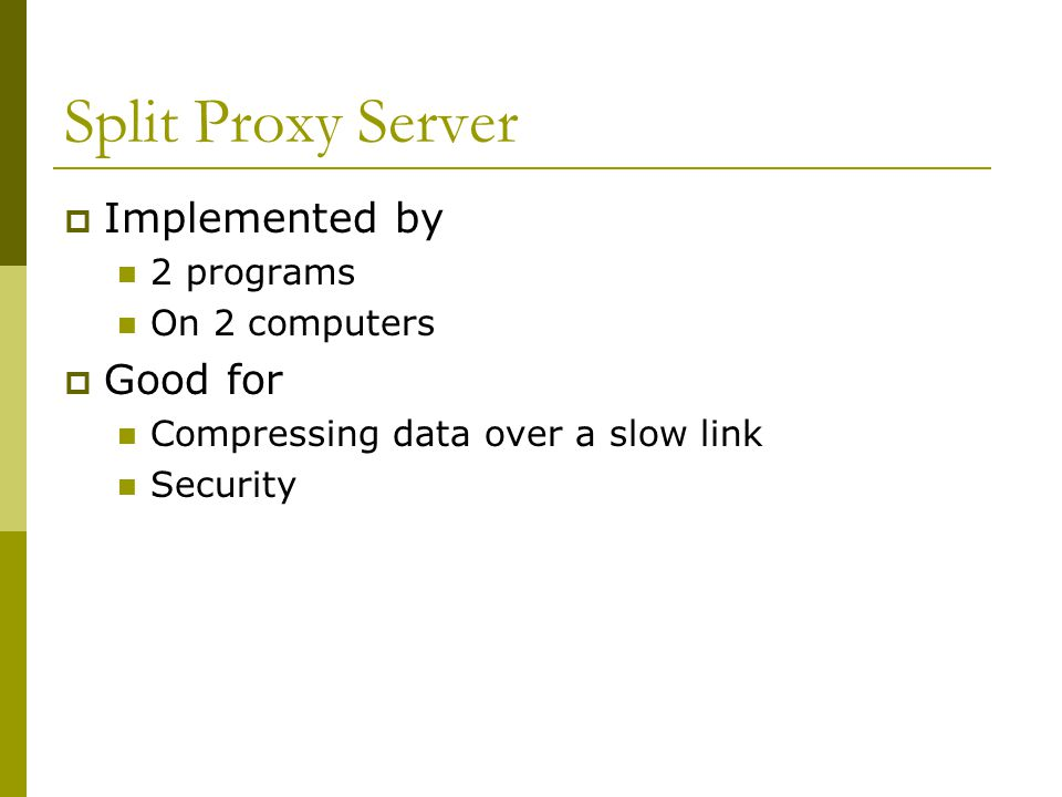 Reverse Proxy Server  Appears as an ordinary server Requests forwarded to one or more servers  Typically installed in the neighborhood of one or more Web servers All traffic through proxy  Advantages Security Encryption/SSL acceleration Load distribution Caching