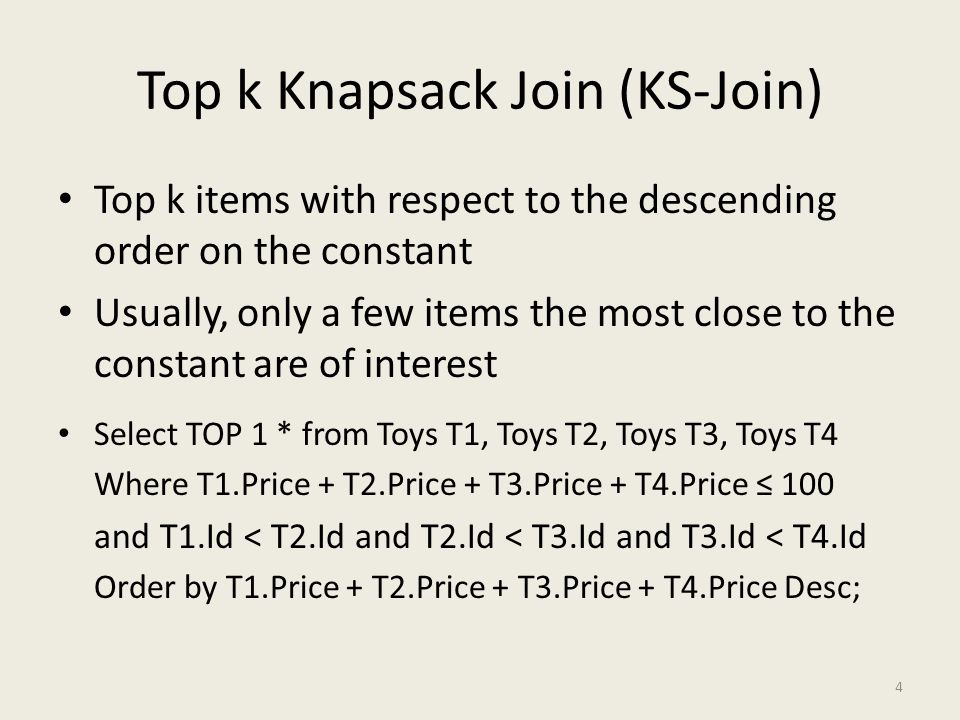 Top k Knapsack Join (KS-Join) Top k Knapsack joins are of obvious interest How DBMSs deal with .